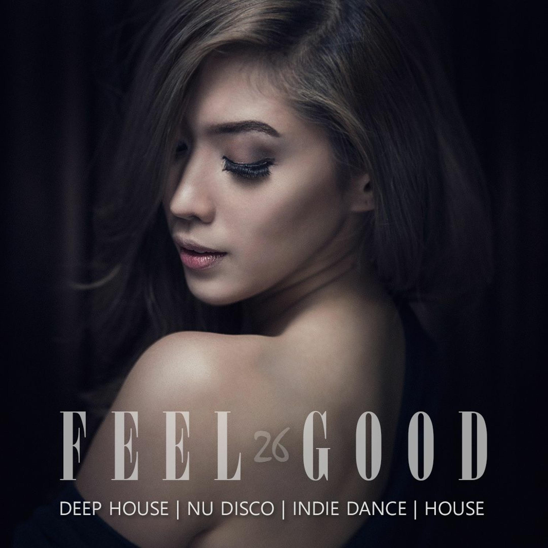 Feel Good - 026 Deep House Set 2019 #VFG26
