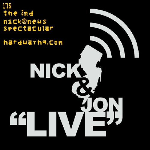 "Nick and Jon: ""Live"" in New Jersey #175 - The 2nd Nick@News Spectacular - 11/11/19"