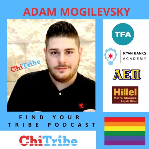Find Your Tribe Podcast Episode 3 Featuring Adam Mogilevsky