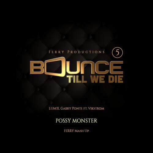 LUM!X, Gabry Ponte ft. Vikstrom - Possy Monster (Ferry Mash UP)
