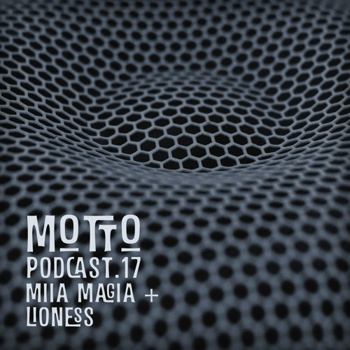MOTTO Podcast.17 Miia Magia + Lioness