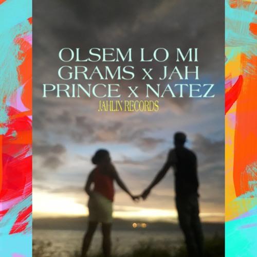OLSEM_LO_MI_-_GRAMZ_X_JAH_PRINCE_X_NATEZ.mp3