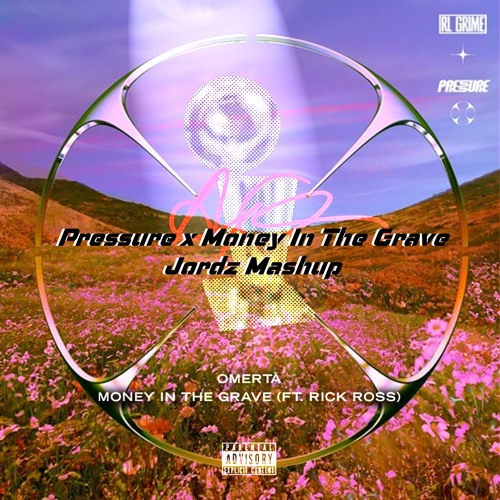 Pressure X Money In The Grave (Jordz Mashup)