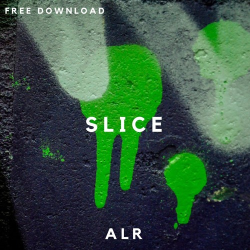 ALR - Slice (FREE DOWNLOAD) (300 FOLLOWERS)