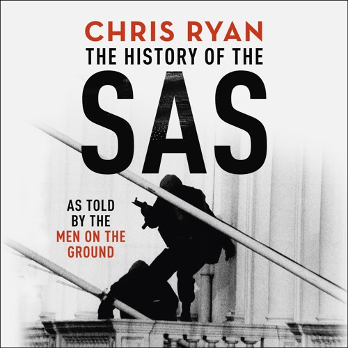 THE HISTORY OF THE SAS, by Chris Ryan, read by Jamie Parker - Audiobook extract