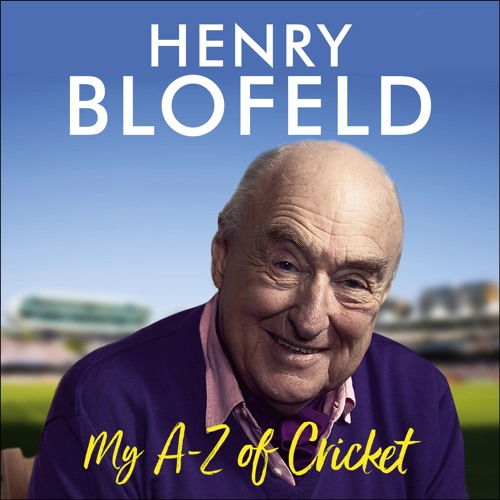 MY A-Z OF CRICKET, written and read by Henry Blofeld - Audiobook extract
