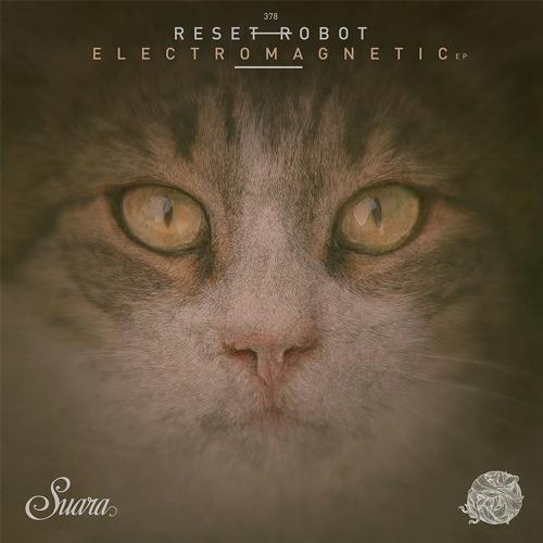 [SUARA378] Reset Robot - Electromagnetic EP