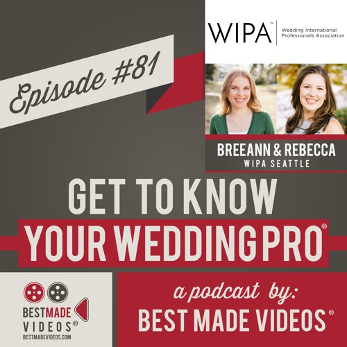 Get to Know Your Wedding Pro - Episode 81 (BreeAnn Gale and Rebecca Grant, WIPA Seattle)