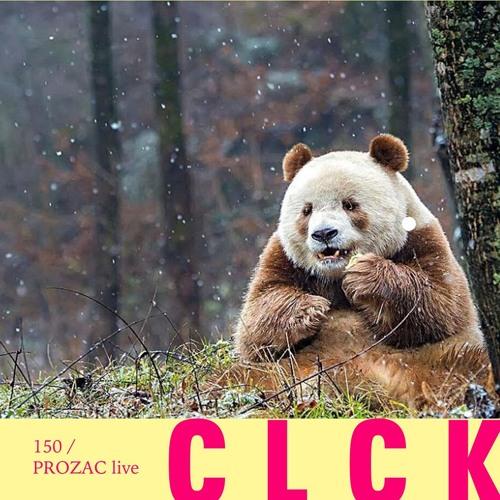 CLCK Podcast 150   Prozac live