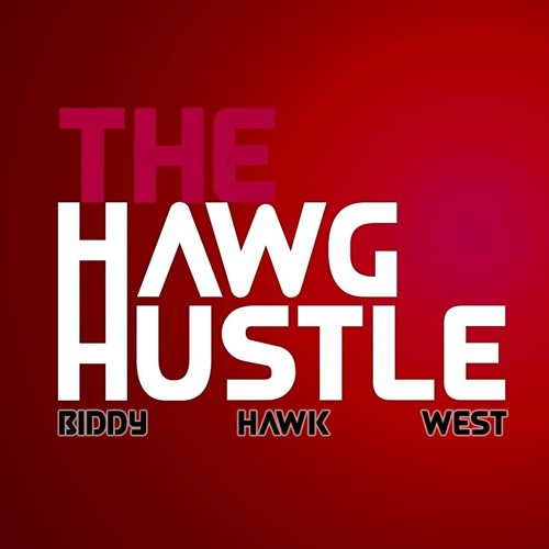 The Hawg Hustle with RJ Hawk, Trey Biddy and Danny West 11-12-2019