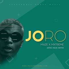 Joro - Wizkid Afro EDM Remix by Maze x Mxtreme