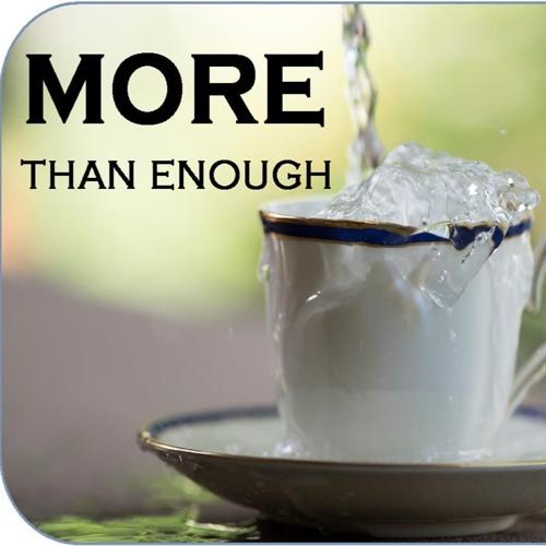 More Than Enough by Rev Jeannie Jensen 11-10-2019