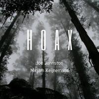 Hoax - Joé Johnston & Mirjam Keijnemans