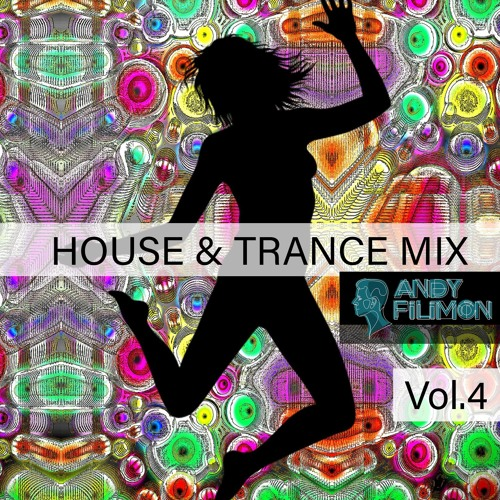 Andy Filimon - Vol.4 : House & Trance Mix