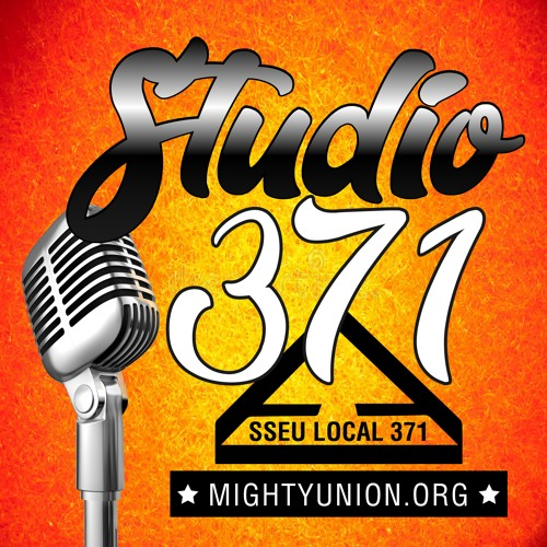 Studio 371 Ep 01:  WHAT DOES THE UNION DO