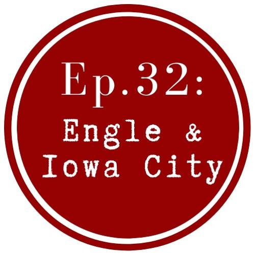 Get Lit Episode 32: Engle & Iowa City