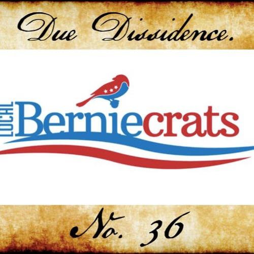 36. w/Joshua Copeland - Local Berniecrats Founder on the Need for Bottom-Up Political Revolution.