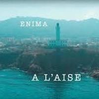 Enima - A L'aise [Clip Officiel] Artwork