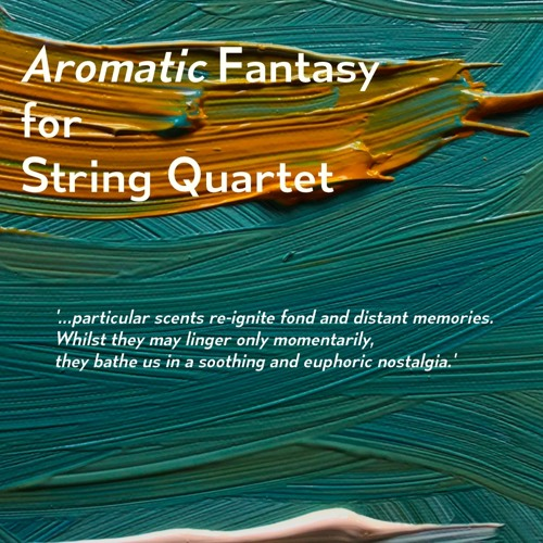 'Aromatic' Fantasy for String Quartet in F-sharp