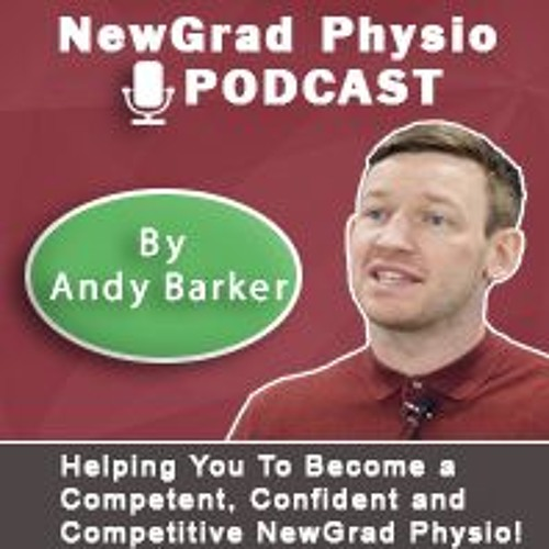 The New Grad Physio Podcast: 'Delivering A Great Clinical Message'