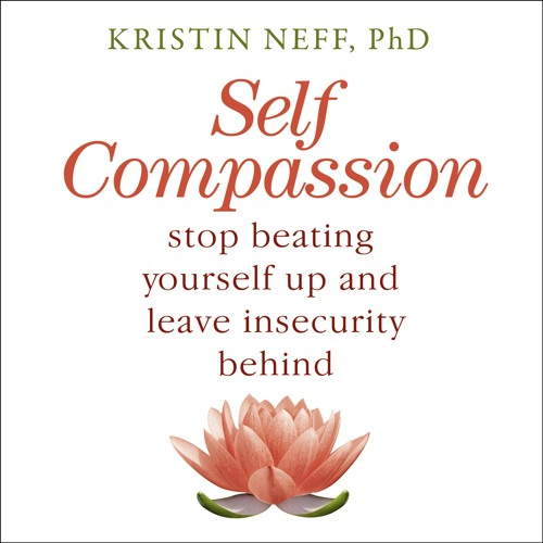 SELF COMPASSION, by Kristin Neff, read by Katherine Fenton - Audiobook extract