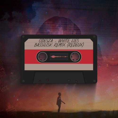 ODESZA - White Lies (Bassilisk Remix)[redeux]