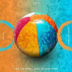 ZOLA - For The Night Feat Eileen Jaime ⛱