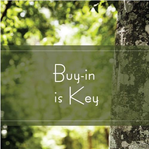 Buy-in is Key