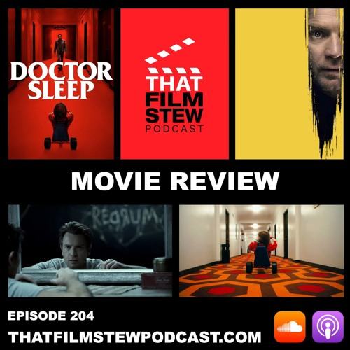 That Film Stew Ep 204 - Doctor Sleep (Review)