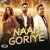 Naah Goriye -Bala | Harrdy Sandhu | Swasti Mehul |B Praak | Jaani | Sonam Bajwa  N3X Remix Edit