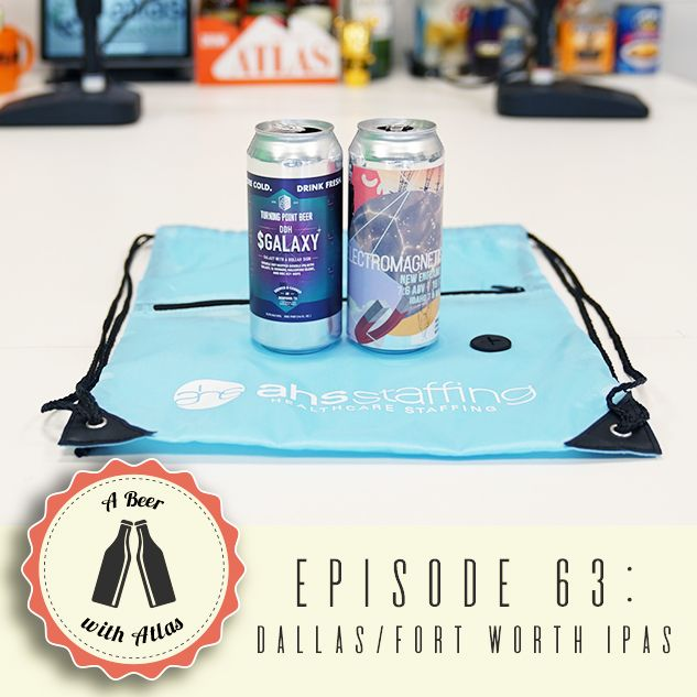Dallas Fort Worth Beers - A Beer With Atlas 63