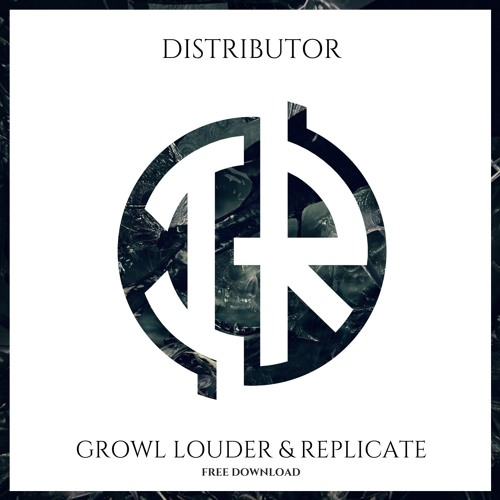 Distributor - Growl Louder | Replicate EP 2019
