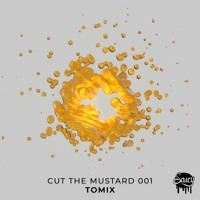 Cut The Mustard 001: ToMix