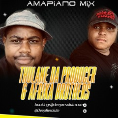 Amapiano Mix -Thulane Da Producer & Afrika Brothers
