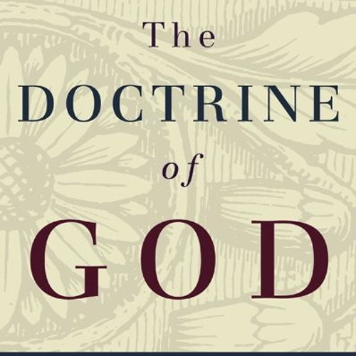 "The Doctrine of God Chapter 23 ""God's Power"" Blake Johnson November 3, 2019"