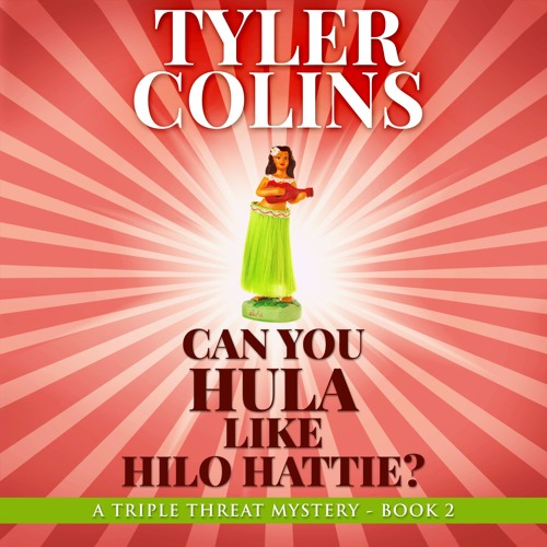 Can You Hula Like Hilo Hattie by Tyler Colins [narrated by Cindy Piller]