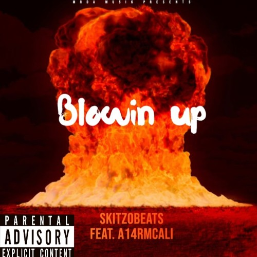 Blowin Up Feat. A14RMCALI(prod by. Ghoul Beats)