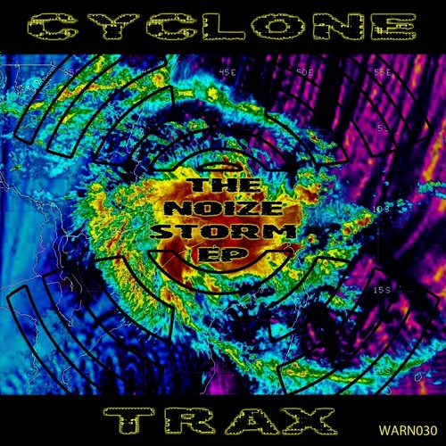 Cyclone Trax - The Noize Storm EP 2019