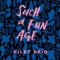 Such a Fun Age by Kiley Reid, read by Nicole Lewis