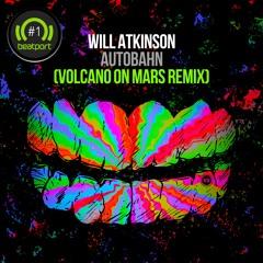 Will Atkinson - Autobahn (Volcano On Mars Remix)