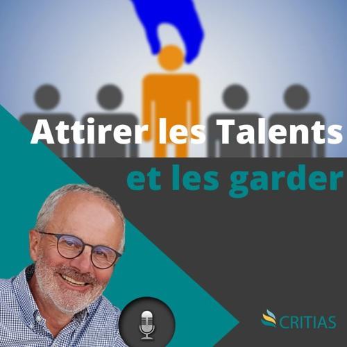Pourquoi rechercher les talents, comment les attirer et les garder ?