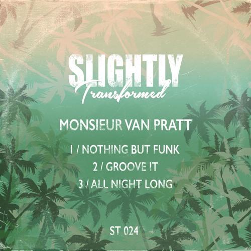 Monsieur Van Pratt - Groove It  [Slightly Transformed]