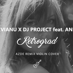 Dj Vianu x Dj Project feat. Andia - Retrograd (Remix)   AZDE Remix Violin Cover