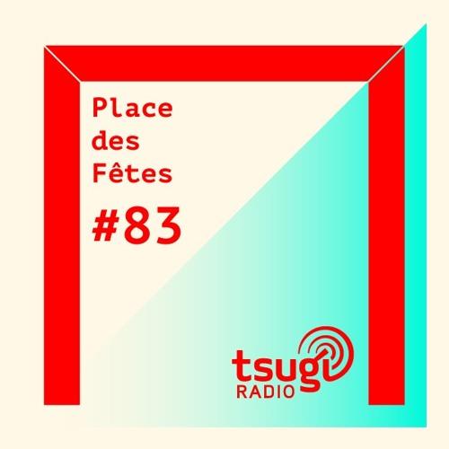 Place Des Fêtes #83 avec Malik Djoudi (14/11/2019) [TSUGI RADIO]