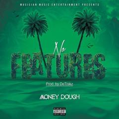 Money Dough - Drought