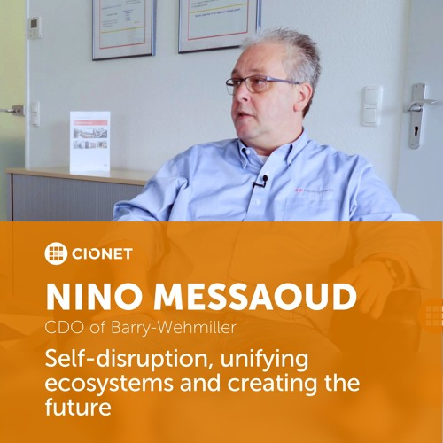 Nino Messaoud, CDO of Barry-Wehmiller - Self-disruption, Unifying Ecosystems and The Future