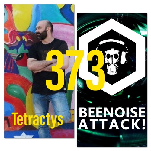 Beenoise Attack Episode 373 With Tetractys