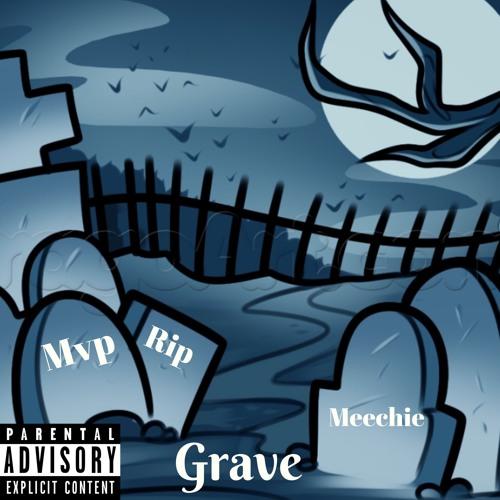 Grave (Prod. Meechie)