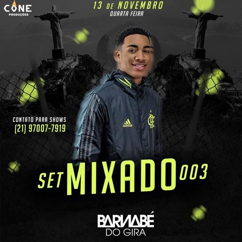 SET MIXADO 003 (( DJ BARNABÉ DO GIRA )) 2K20