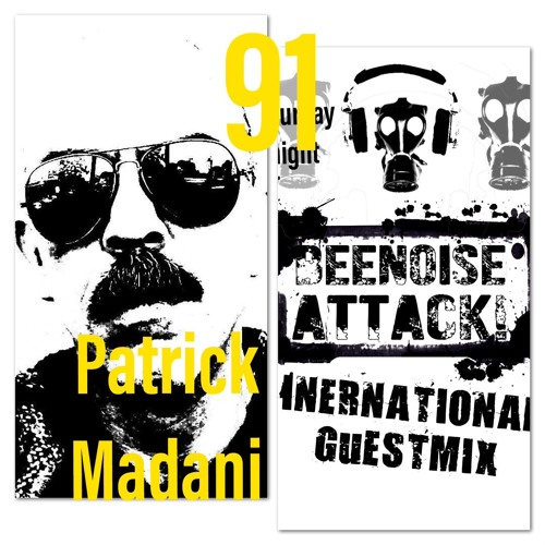 Beenoise Attack International Guestmix Ep. 91 With Patrick Madani